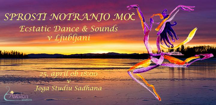 SPROSTI NOTRANJO MOČ – Ecstatic Dance & Sounds