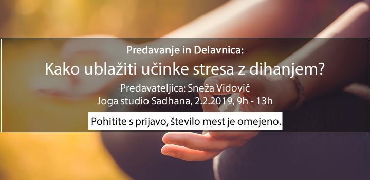 Predavanje in Delavnica: Kako ublažiti učinke stresa z dihanjem?  Predavatelj: Sneža Vidovič