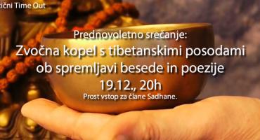 19.12. Božični Time Out: Zvočna kopel s tibetanskimi posodami