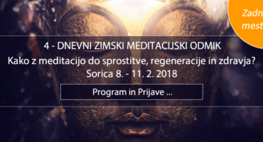 8. – 11.2.  4-DNEVNI SADHANA ZIMSKI MEDITACIJSKI ODMIK V SORICI